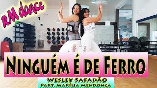 Ninguém é de Ferro - Wesley Safadão Part.  Marília Mendonça - Coreografia Rafaela Mendes (RM DANCE)