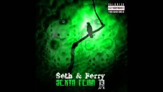 Seth & Ferry - 02 - Eu Já Vi - MixTape Sexta Feira 13