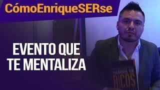Evento que te mentaliza / Cómo enriqueSERse – Ciudad de México