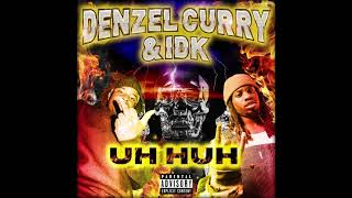 Denzel Curry - Uh Huh feat. IDK (audio)