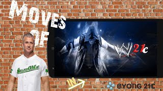 Moves Of Shane Mcmahon In 21C(Tag:21C,PSP WWE,SVR,WWE 2K18,WWE 2K19)