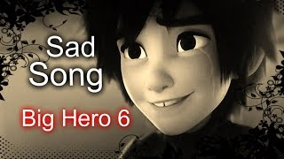"Big Hero 6 ""Sad Song"" (We The Kings) [WARNING SPOILERS]"
