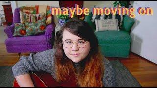 Maybe Moving On | Autumn Andersen Original