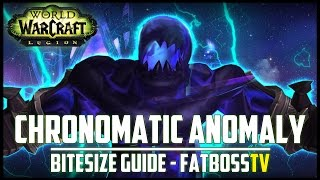 "Chronomatic Anomaly ""Bitesize"" Normal + Heroic Guide - FATBOSS"