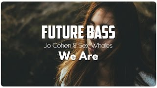Jo Cohen & Sex Whales - We Are