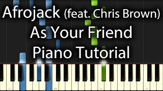 Afrojack feat. Chris Brown - As Your Friend Tutorial (How To Play On Piano)