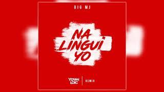 Big Mj - Na Lingui Yo (Yoann Loïc Remix)