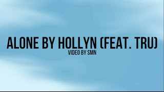 Alone by Hollyn (Feat. TRU) Lyrics