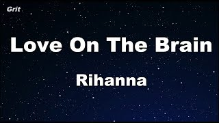 Love On The Brain - Rihanna Karaoke 【No Guide Melody】 Instrumental
