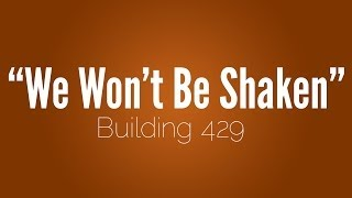 """Building 429 - ''We Won't Be Shaken"""" [w/ Lyrics]"""