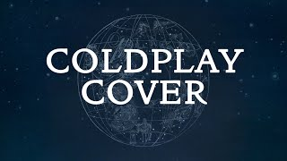 O (Fly On) - Coldplay (Cover with lyrics)