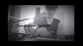 Lartiste - Clandestina cover (reprise )