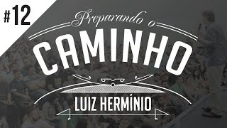 MEVAM OFICIAL - LUIZ HERMÍNIO - PREPARANDO O CAMINHO #12