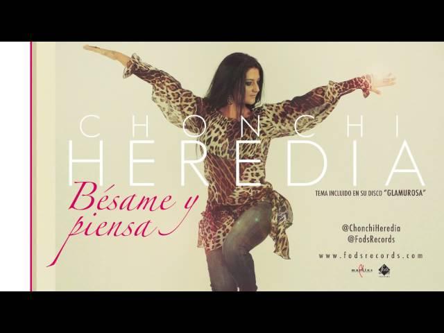 Chonchi Heredia - Bésame y Piensa