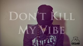 Don't Kill My Vibe [feat. Da Kid Gowie]