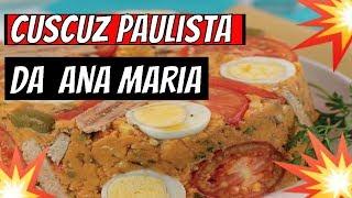 Programa Mais Voçê ➡️➡️Receita de Cuscuz Paulista da Ana Maria Braga Hoje 10 05 19