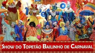 SHOW DO TOPETÃO - BAILINHO DE CARNAVAL