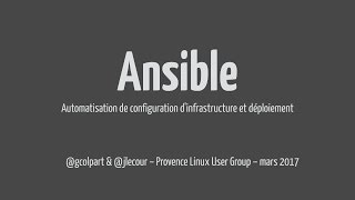 Présentation d'Ansible — PLUG, mars 2017