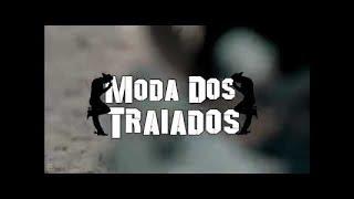 MODA DOS TRAIADOS (TCHAU BRIGADO)