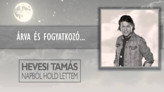 Hevesi Tamás: Napból hold lettem [Official Lyrics Video]