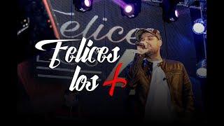 Chipote - Felices los 4 (COMPLETO) + LETRA