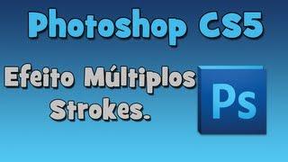 Photoshop - Fazer Múltiplos Strokes. (HD)