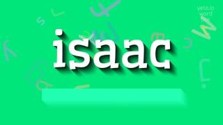 "How to say ""isaac""! (High Quality Voices)"
