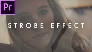 How To Strobe Effect (Music Video Effect) | Premiere CC Tutorial