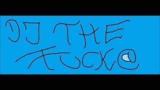 DJ The Fuck@   HEY 2016