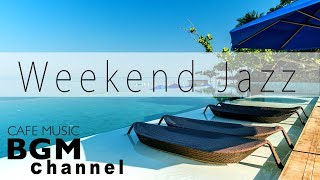 Weekend Jazz Mix - Smooth Jazz & Saxophone Jazz - Relaxing Jazz Hiphop - Music For Relax width=