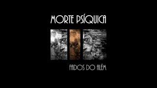 Morte Psíquica - Apresentação do álbum Fados do Além