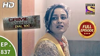 Crime Patrol Dial 100 - Ep 837 - Full Episode - 7th August, 2018 width=