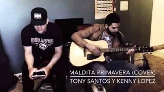 La Maldita Primavera - Yuri (Tony Santos Cover)