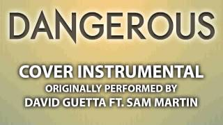 Dangerous (Cover Instrumental) [In the Style of David Guetta ft. Sam Martin]