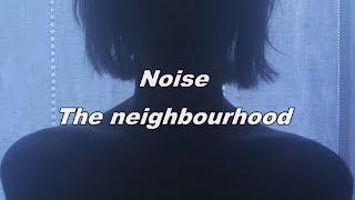Noise - The Neighbourhood | Sub Español