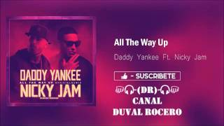 Daddy Yankee Ft. Nicky Jam - All the Way Up [Latino Remix]  (Audio Original)  👊 🎧-(DR)-🎧👊