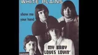 White Plains  -  Lovin' You Baby