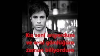 Enrique İglesias - Finally Found You (Türkçe Sözleri) Turkish Lyric
