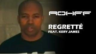 Rohff - Regretté feat. Kery James [Clip Officiel]