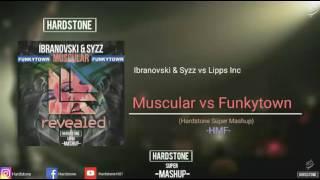 Ibranovski & Syzz vs Lipps Inc - Muscular vs Funkytown (Hardstone Súper Mashup) #HMF