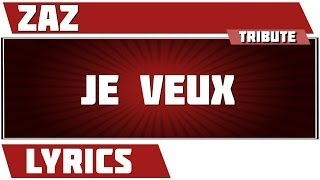 Lyrics Je Veux - Zaz tribute