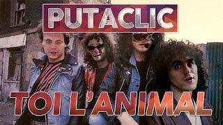 Putaclic 69 - Toi l'Animal