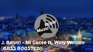 J. Balvin - Mi Gente ft. Willy William [BASS BOOSTED]