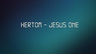 Hertom - Jesus One