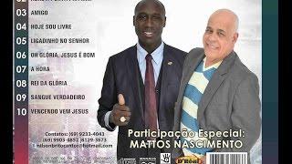 Lançamento 2016 Nilson Brito e Mattos Nascimento Oh Gloria Jesus e Bom