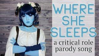 """Where She Sleeps — A Critical Role // """"Before He Cheats"""" Parody"""