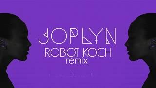 JOPLYN - Too Close - Robot Koch Remix (Official Lyric Video)