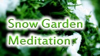 Winter Solstice, Relaxation Music, Meditate with Snow Garden Meditation by Steve Slavin