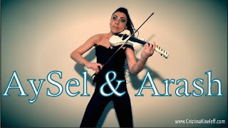 AySel & Arash - Always (Violin Cover Cristina Kiseleff)