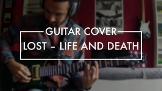 Lost - Life and Death (Guitar Cover)